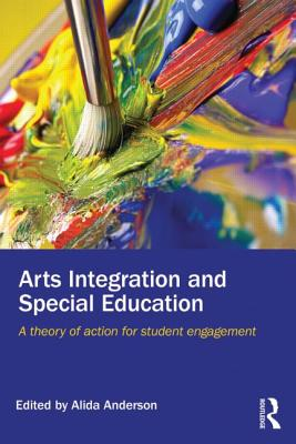 Arts Integration and Special Education By Anderson, Alida (EDT)
